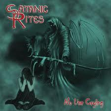 Satanic Rites - No use crying.jpg