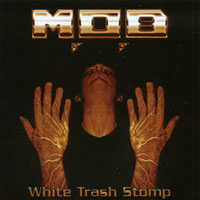 MOB - White trash stomp.jpg