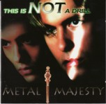 Metal Majesty - This Is Not A Drill.jpg