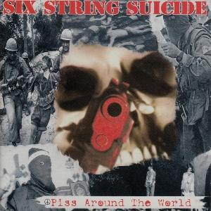 Six String Suicide - Piss Around The World.jpg