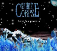 Spirit Corpse - Love is a Grave.jpg