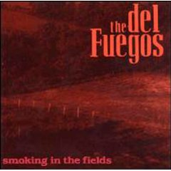 The Del Fuegos - Smoking In The Fields.jpg