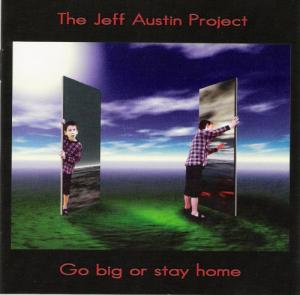 The Jeff Austin Project - Go big or stay home.jpg